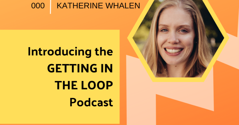 Episode 000: Introducing the Getting In the Loop Podcast