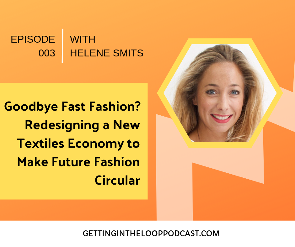 Make Future Fashion Circular with Helene Smits | Getting in the Loop Podcast