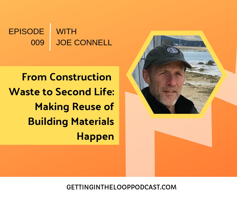Making Reuse of Building Materials Happen with Joe Connell | Getting in the Loop Podcast