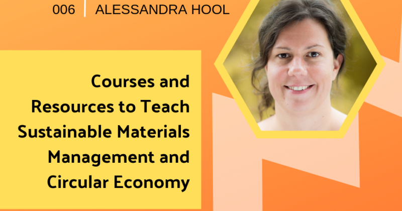 Episode 006: Courses and Resources to Teach Sustainable Materials Management and Circular Economy with Alessandra Hool