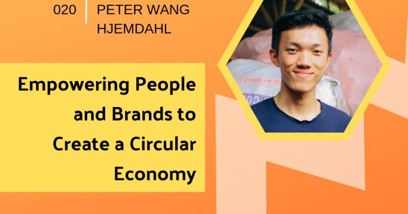 Empowering People and Brands to Create a Circular Economy with Peter Wang Hjemdahl | Getting in the Loop Podcast
