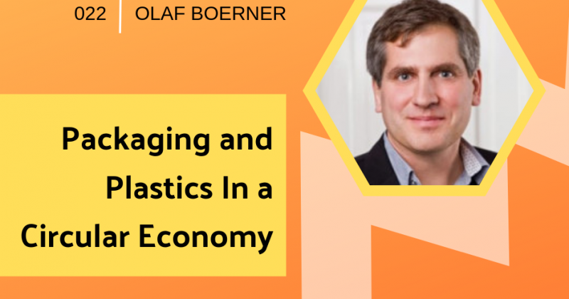 Packaging and plastics in a circular economy with Olaf Boerner | Getting in the Loop Podcast