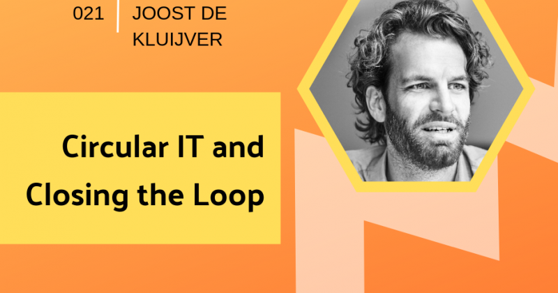 Circular IT and Closing the Loop with Joost De Kluijver | Getting in the Loop Podcast