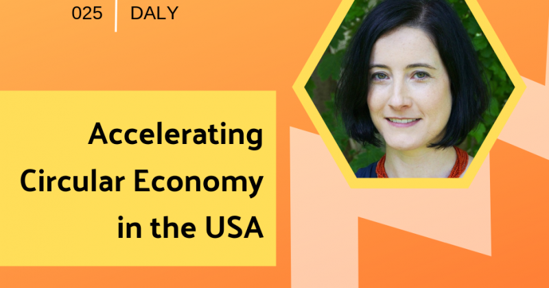 Accelerating Circular Economy in the USA with Kate Daly | Getting in the Loop Podcast