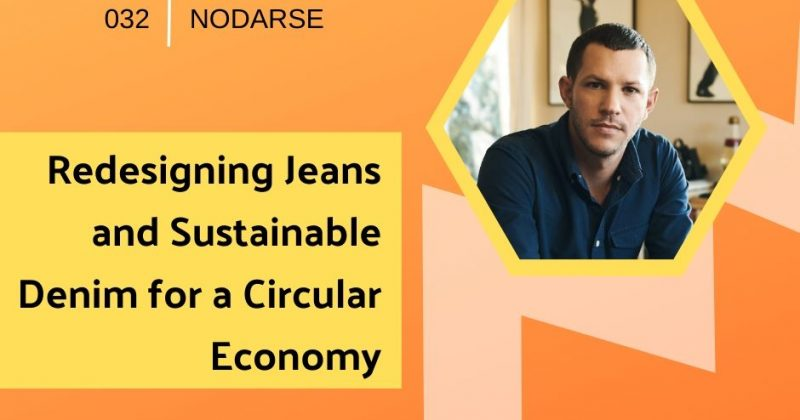 Redesigning Jeans and Sustainable Denim for a Circular Economy with Jordan Nodarse | Getting in the Loop Podcast