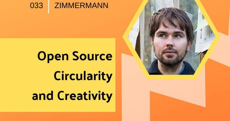Open Source Circularity and Creativity with Lars Zimmermann | Getting in the Loop Podcast