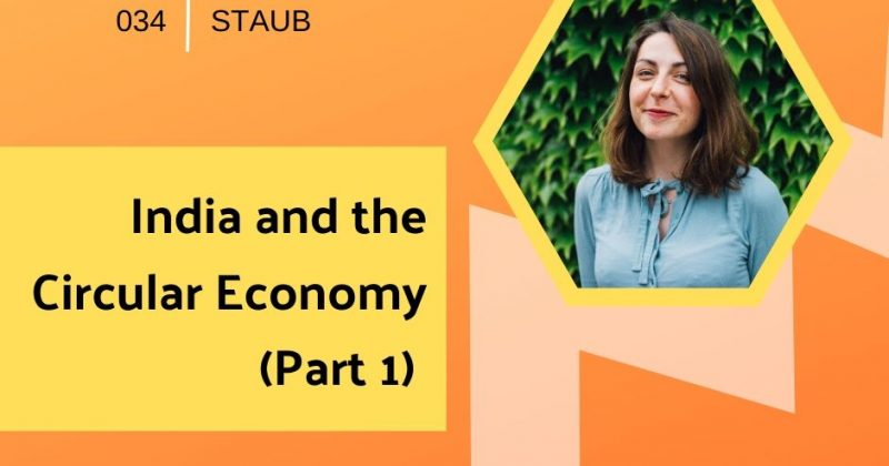 India and the Circular Economy (Part 1) with Lucyl Staub | Getting in the Loop Podcast