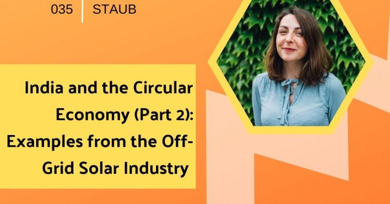 India and the Circular Economy (Part 2): Examples from the Off-Grid Solar Industry with Lucyl Staub | Getting in the Loop Podcast