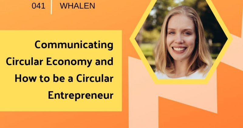 Communicating Circular Economy and How to be a Circular Entrepreneur with Katherine Whalen  | Getting in the Loop Podcast
