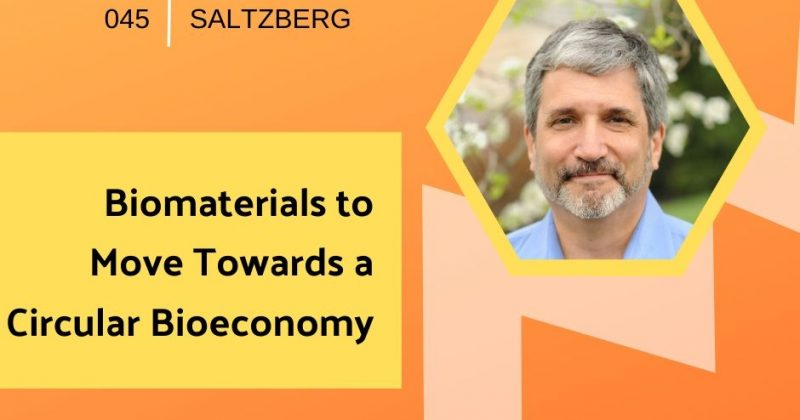 Biomaterials to Move Towards a Circular Bioeconomy with Dr. Michael A. Saltzberg   Getting in the Loop Podcast