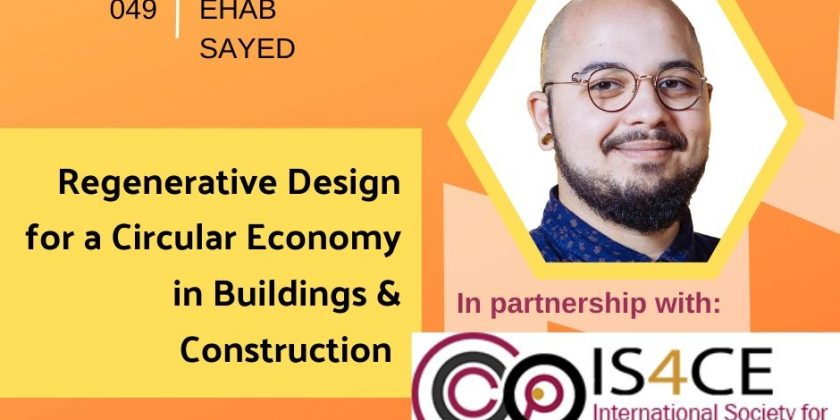 Regenerative Design for a Circular Economy in Buildings & Construction with Ehab Sayed | Getting in the Loop Podcast