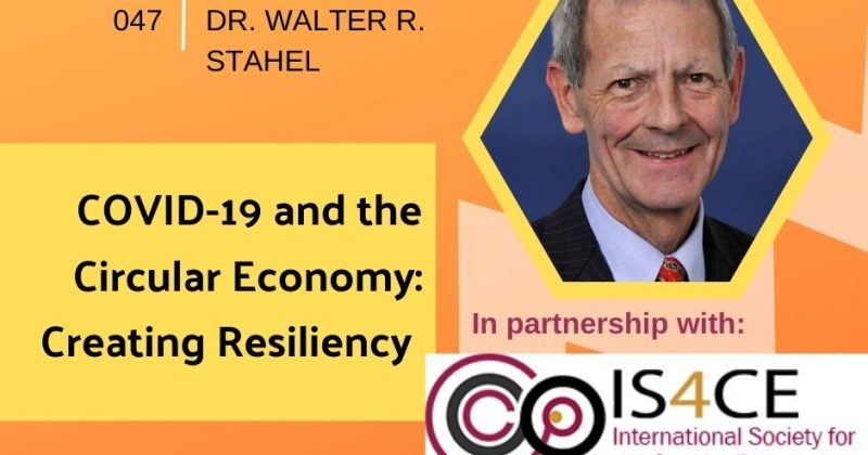 COVID-19 and the Circular Economy: Creating Resiliency with Walter Stahel   Getting in the Loop Podcast